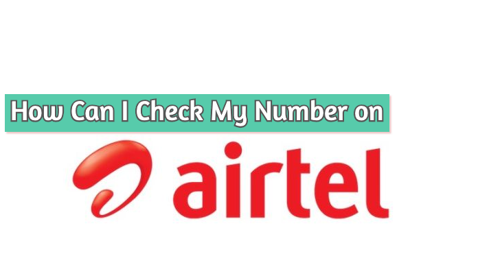 Check My Number on Airtel SIM